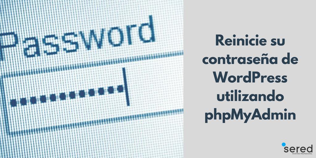 Reinicie su contraseña de WordPress utilizando phpMyAdmin